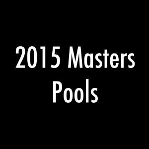 2015 Masters Pools