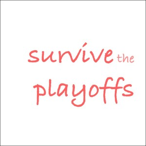 survive the playoffs
